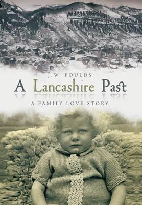 A Lancashire Past: A Family Love Story