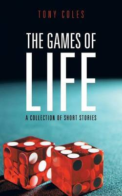 THE Games of Life: A Collection of Short Stories