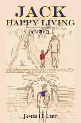Jack Happy Living: A Novel