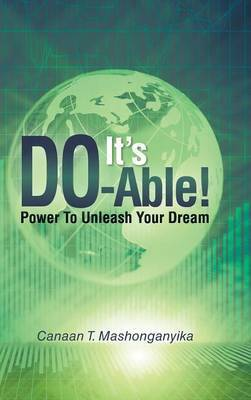 It's Do-Able!: Power To Unleash Your Dream