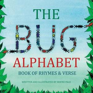 The Bug Alphabet Book of Rhymes & Verse