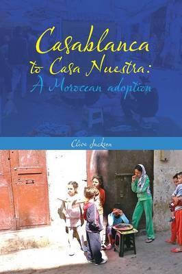 Casablanca to Casa Nuestra: A Moroccan adoption