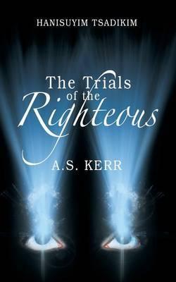 The Trials of the Righteous: Hanisuyim Tsadikim