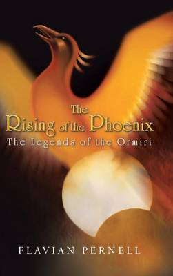 The Rising of the Phoenix: The Legends of the Ormiri