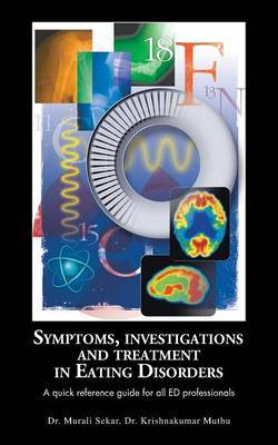 Symptoms, Investigations and Treatment in Eating Disorders: A quick reference guide for all ED professionals