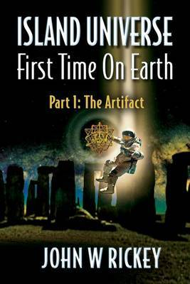 Island Universe, First Time on Earth: Part One: The Artifact