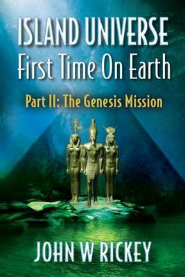 Island Universe, First Time on Earth: Part Two: The Genesis Mission