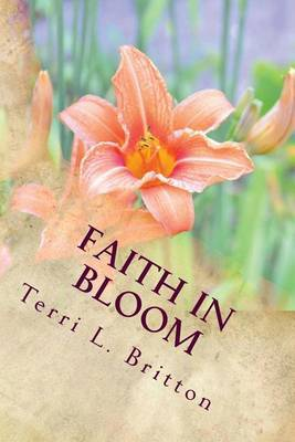 Faith in Bloom: Scriptures to Water Your Soul