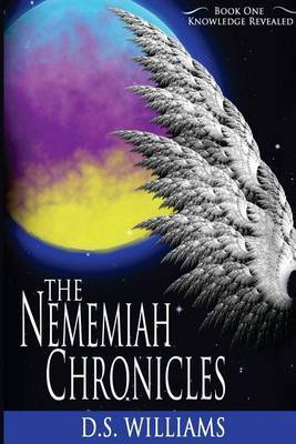 The Nememiah Chronicles - Knowledge Revealed