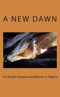 A New Dawn for Muslim Background Believers in Nigeria
