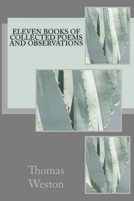 Eleven Books of Collected Poems and Observations