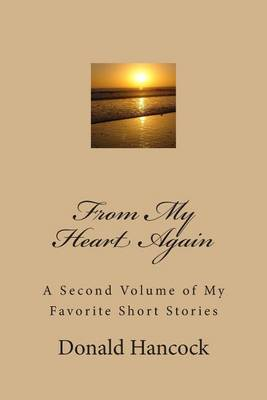 From My Heart Again: A Second Volume of My Favorite Short Stories