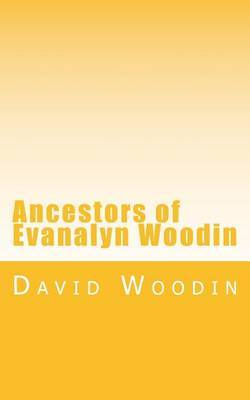 Ancestors of Evanalyn Woodin