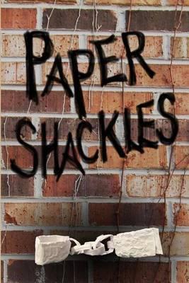 Paper Shackles