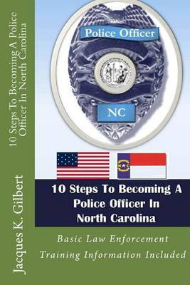 10 Steps to Becoming a Police Officer in North Carolina