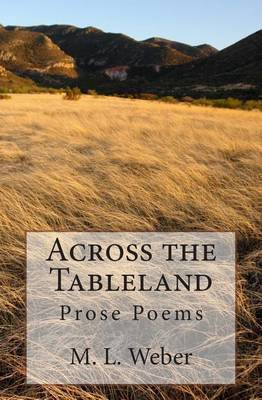 Across the Table Land: Prose Poems