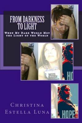 From Darkness to Light: When My Dark World Met the Light of the World