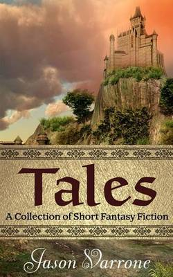 Tales: A Collection of Short Fantasy Fiction
