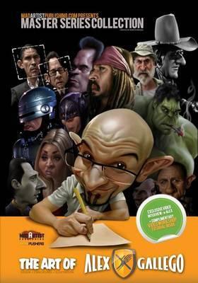 Art of Alex Gallego: Design, Caricatures, Illustration: Madartistpublishing.com Presents Master Series Collection
