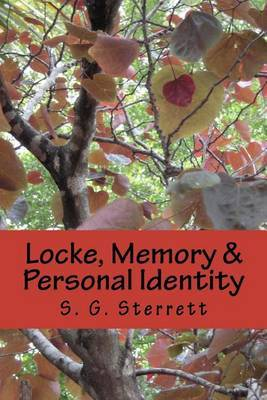Locke, Memory & Personal Identity  : Me and My Memory, Together Forever