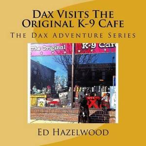 Dax Visits the Original K-9 Cafe: The Dax Adventure Series