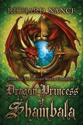 Dragon Princess of Shambala: Book 3 of the Hidden World Chronicles