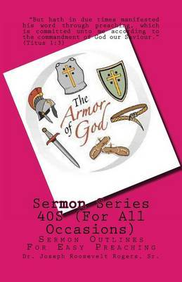 Sermon Series 40s (for All Occasions): Sermon Outlines for Easy Preaching