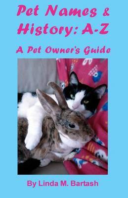 Pet Names and History: A-Z: A Pet Owner's Guide