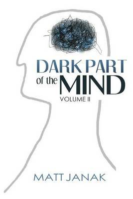 Dark Part of the Mind: A Soul Baring Look Into the Human Psyche