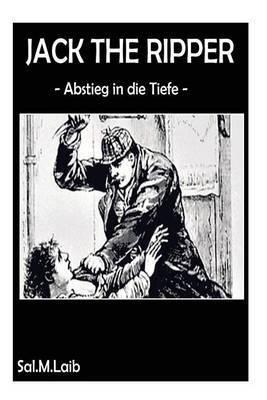 Jack the Ripper Abstieg in Die Tiefe