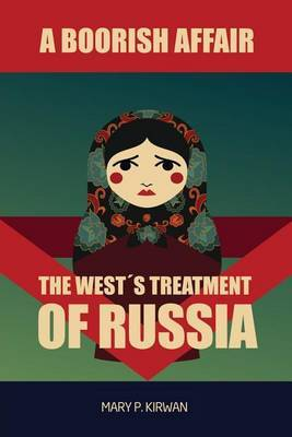 A Boorish Affair: The West's Treatment of Russia