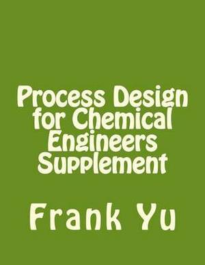 Process Design for Chemical Engineers Supplement