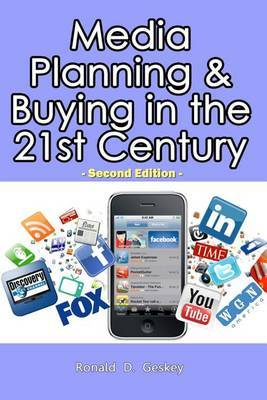 Media Planning & Buying in the 21st Century  : Second Edition