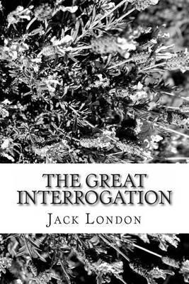 The Great Interrogation