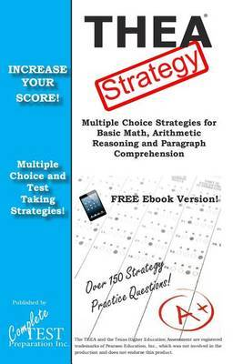 Thea Strategy: Winning Multiple Choice Strategies for the Texas Higher Education Assessment