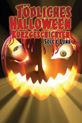 Todliches Halloween - Kurzgeschichten