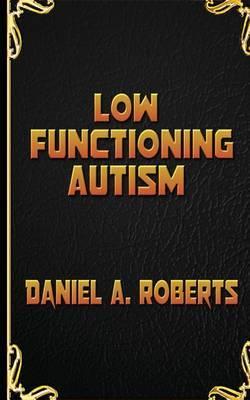 Low Functioning Autism