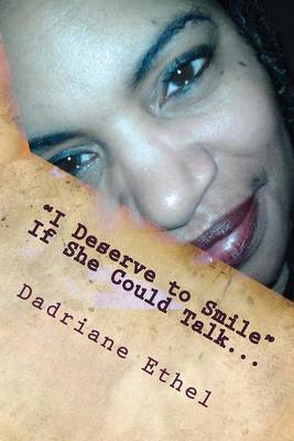 I Deserve to Smile: If She Could Talk