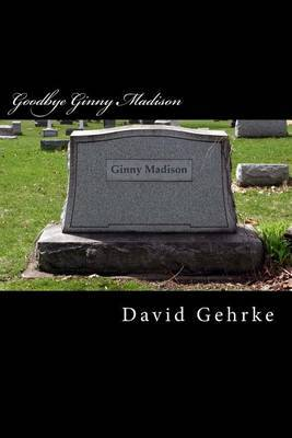Goodbye Ginny Madison