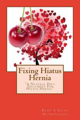Fixing Hiatus Hernia: A Natural Hiatus Hernia Diet Treatment