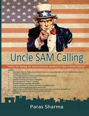Uncle Sam Calling:  Hints for Being an International Student in the United States  B&w Edition