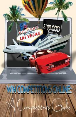 Win Competitions Online: A Competitors Guide: Pocket Sized Version