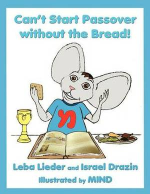 You Can't Have Passover Without the Bread!