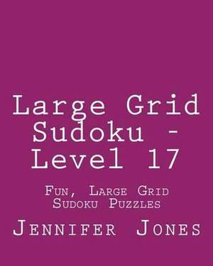 Large Grid Sudoku - Level 17: Fun, Large Grid Sudoku Puzzles