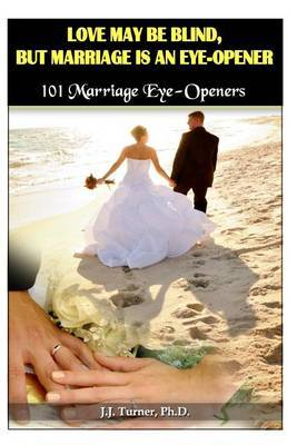 Love My Be Blind, But Love Is an Eye-Opener: 101 Marriage Eye-Opener