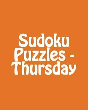 Sudoku Puzzles - Thursday: 80 Easy to Read, Large Print Sudoku Puzzles