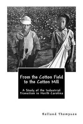 From the Cotton Field to the Cotton Mill: A Study of the Industrial Transition in North Carolina