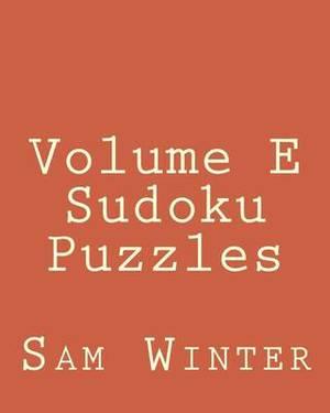 Volume E Sudoku Puzzles: Fun, Large Print Sudoku Puzzles