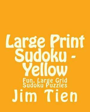 Large Print Sudoku - Yellow: Fun, Large Grid Sudoku Puzzles
