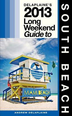 Delaplaine's 2013 Long Weekend Guide to South Beach